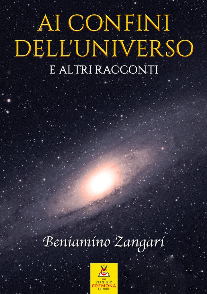 Ai confini dell'Universo e altri racconti - di Beniamino Zangari