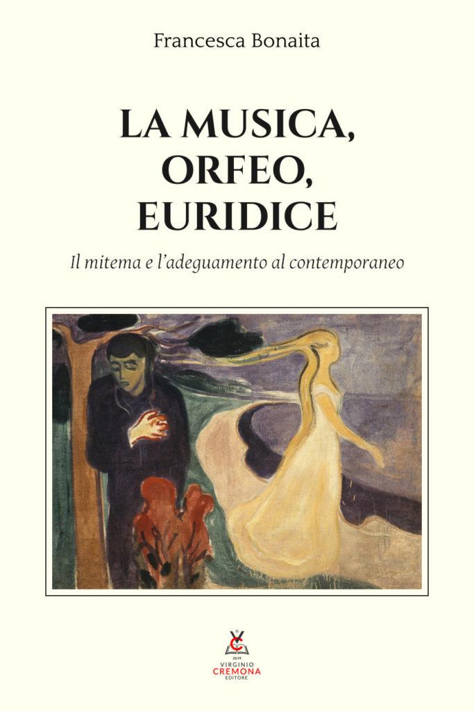 La Musica, Orfeo, Euridice. Il mitema e l'adeguamento al contemporaneo. - di Francesca Bonaita