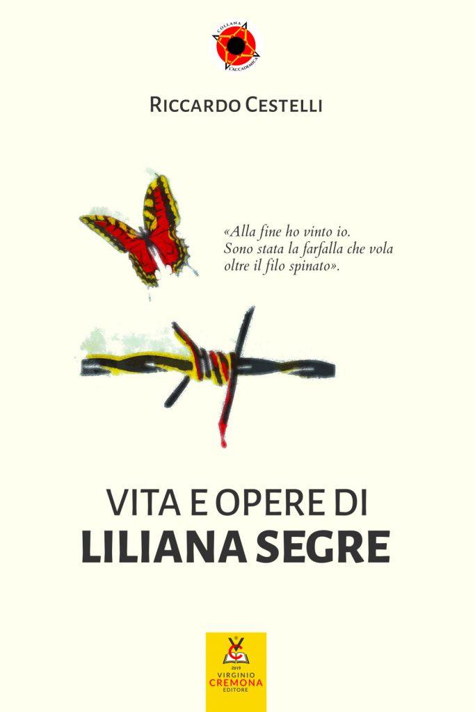 Vita e opere di Liliana Segre - Riccardo Cestelli